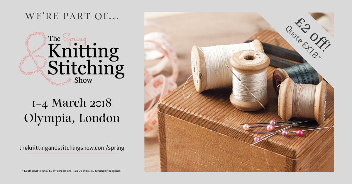 Visit us at the Knitting and Stitching Show and get £2 off your ticket with our discount code